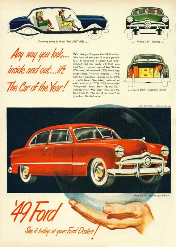 Any way you look... inside and out... it's the car of the year! 1949