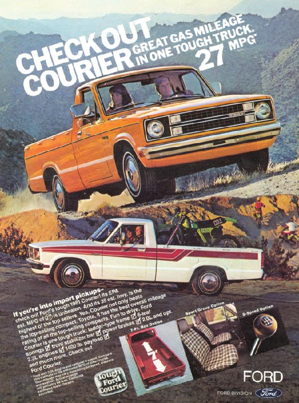 Check out Courier, great gas mileage in one tough truck, 1981