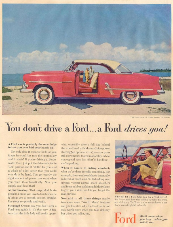 You don't drive a Ford... a Ford drives you!, 1953