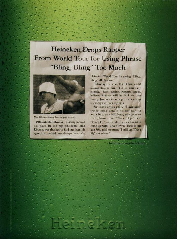 "Heineken drops rapper from world tour for using phrase ""Bling, bling"" too much, 2003"