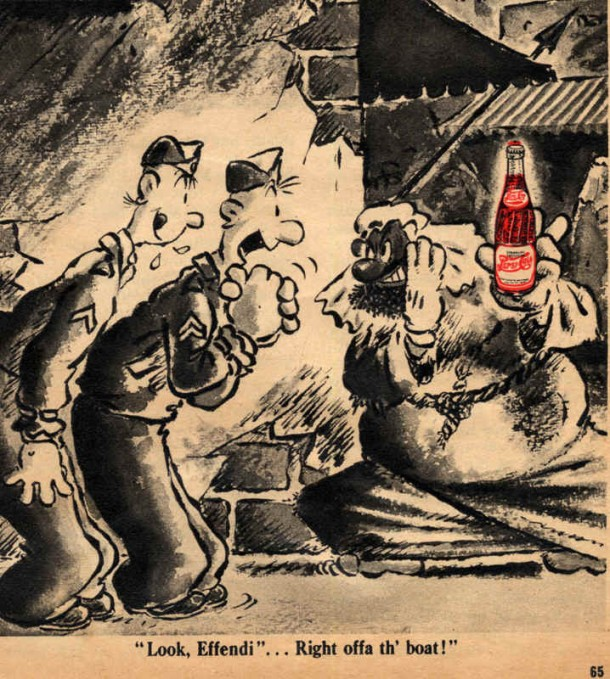 "Pepsi-Cola ""Look, Effendi... Right offa th' boat!"" 1943"