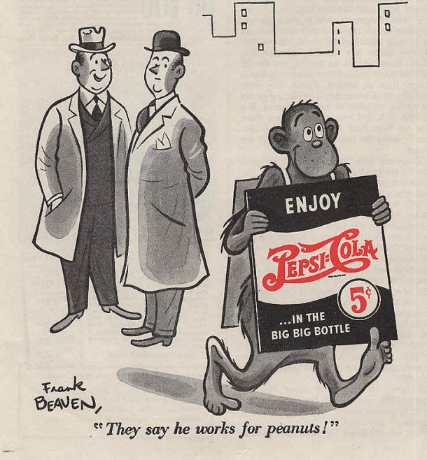 "Pepsi-Cola ""They say he works for peanuts!"" 1943"